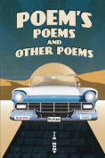 Poem's Poems and Other Poems