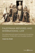 Palestinian Refugees and International Law