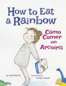 How to Eat a Rainbow / Como Comer Un Arcoiris [Large Print]