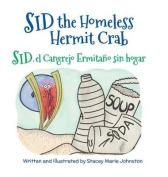 Sid the Homeless Hermit Crab / Sid, El Cangrejo Ermitano Sin Hogar [Large Print]