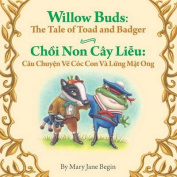 Willow Buds: The Tale of Toad and Badger / Choi Non Cay Lieu