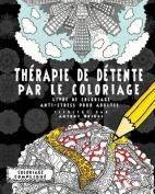 Therapie de Detente Par Le Coloriage [FRE]