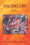 Facing off: A Novel