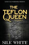 The Teflon Queen 6