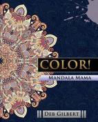Color! Mandala Mama
