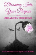 Blooming Into Your Purpose