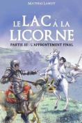 Le Lac a la Licorne - Partie III [FRE]