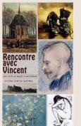 Rencontre Avec Vincent Van Gogh [FRE]