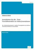 Journalismus Fur Alle - Neue Geschaftsmodelle Im Online-Journalismus [GER]