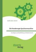 Die Fremderregte Synchronmaschine. Grundlagen Und Modellbildung Mit MATLAB Simulink [GER]