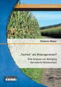 """Tschick"""" ALS Bildungsroman? Eine Analyse Von Wolfgang Herrndorfs Meisterstuck [GER]"""