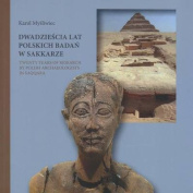 Twenty Years of Research by Polish Archaeologists in Saqqara