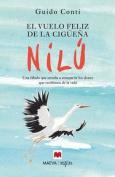 El Vuelo Feliz de La Ciguena Nilu [Spanish]