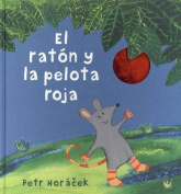 El Raton y la Pelota Roja = The Mouse Who Reached the Sky [Spanish]