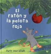 El Raton y la Pelota Roja = The Mouse Who Reached the Sky [Spanish]