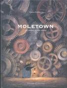 Moletown. La Ciudad de Los Topos [Spanish]