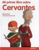 Mi Primer Libro Sobre Cervantes [Spanish]