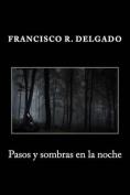 Pasos y Sombras En La Noche [Spanish]