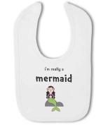 Im Really a Mermaid funny - Baby Bib