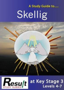 A Study Guide to Skellig at Key Stage 3 Levels 4-7