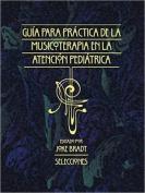 Guia para la Practica de la Musicoterapia en la Atencion Pediatrica [Spanish]