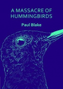 A Massacre of Hummingbirds