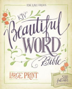 KJV, Beautiful Word Bible, Large Print, Hardcover, Red Letter Edition [Large Print]