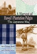 A Harvest of Hawaii Plantation Pidgin