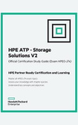 Hpe Atp Storage Solutions V2 Official Certification Study Guide (Hpe0-J74 and J75)