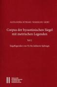Corpus Der Byzantinischen Siegel Mit Metrischen Legenden Teil 2 [GER]