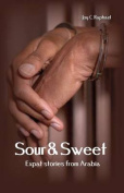 Sour & Sweet  : Expat Stories from Arabia
