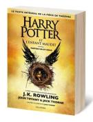 Harry Potter Et L'enfant Maudit : Parties Un Et Deux [FRE]