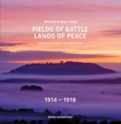 Fields of Battle - Lands of Peace 1914-1918