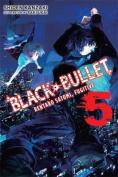 Black Bullet, Volume 5