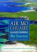 Air Mo Chuairt: My Journey