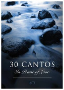 30 Cantos in Praise of Love