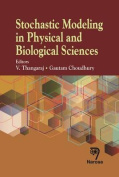 Stochastic Modeling in Physical and Biological Sciences