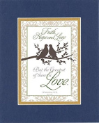 GoodOldSaying - Poem for Love & Marriage - Faith, hope and love. . .1 Corinthians 13:13 (NIV1984). . . on 8x10 Biblical Verse set in Double Mat (Blue On Gold) - A Priceless Poetry Keepsake Collection