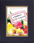 GoodOldSaying - Poem for Mothers - A Mother's Love is Forever . . . Poem on 8x10 Biblical Verse set in Double Bevelled Matting (Black On Gold) - A Priceless Poetry Keepsake Collection