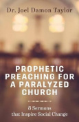 Prophetic Preaching for a Paralyzed Church