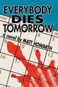 Everybody Dies Tomorrow