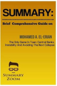 Summary: Brief Comprehensive Guide on Mohamed A. El-Erian the Only Game in Town