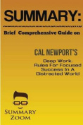 Summary: Brief Comprehensive Guide on Cal Newport's Deep Work:
