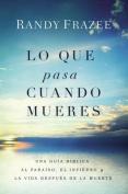 Lo Que Pasa Cuando Mueres [Spanish]
