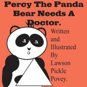 Percy the Panda Bear Needs a Doctor.