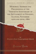 Memorial Address and Proceedings at the Thirtieth Anniversary of the Settlement of Geneseo, Illinois, November 19th and 20th, 1866