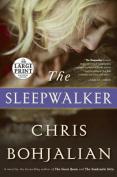 The Sleepwalker [Large Print]
