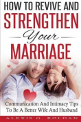 How to Revive and Strengthen Your Marriage