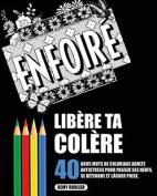 Libere Ta Colere [FRE]