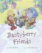Bastyberry Friends